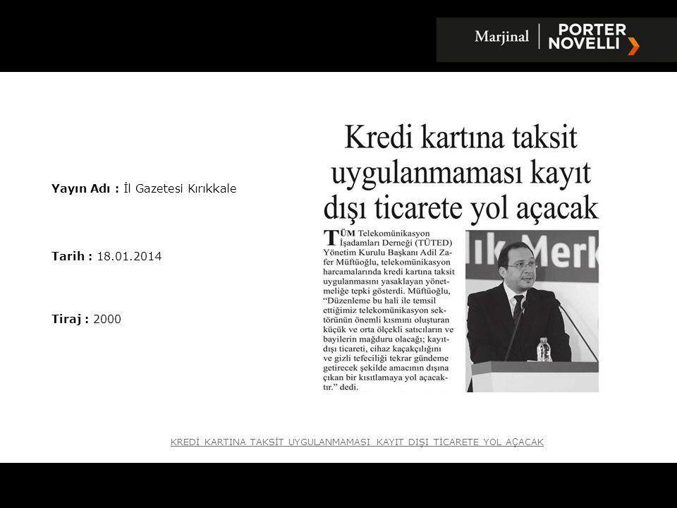 KREDİ KARTINA TAKSİT UYGULANMAMASI KAYIT DIŞI TİCARETE YOL A Ç ACAK Yayın Adı : İl Gazetesi Kırıkkale Tarih : 18.01.2014 Tiraj : 2000