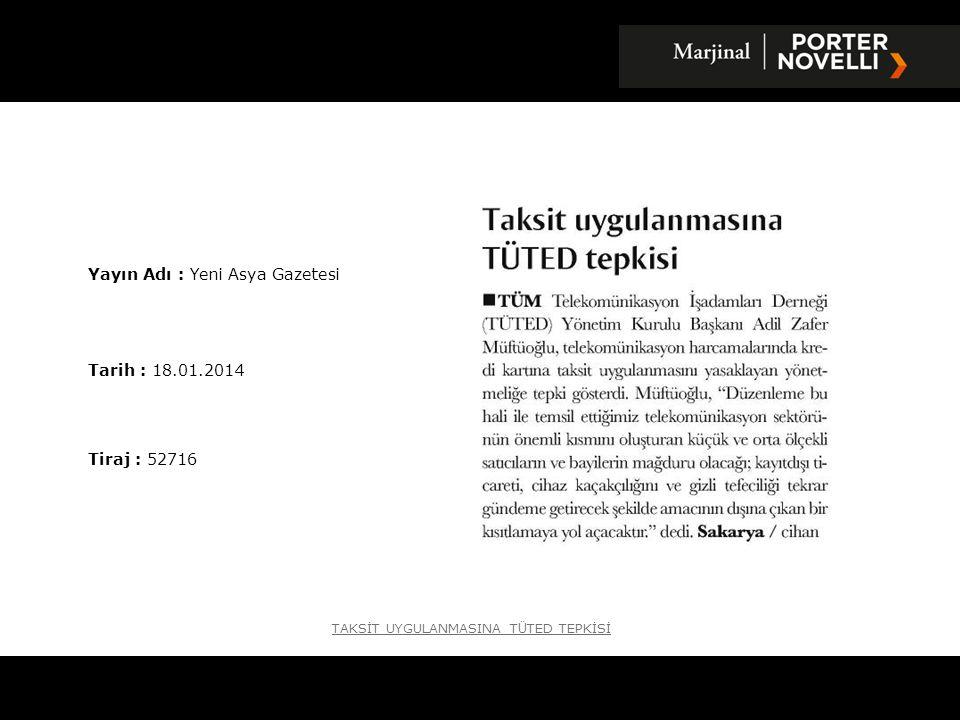 Yayın Adı : Yeni Asya Gazetesi Tarih : 18.01.2014 Tiraj : 52716 TAKSİT UYGULANMASINA T Ü TED TEPKİSİ