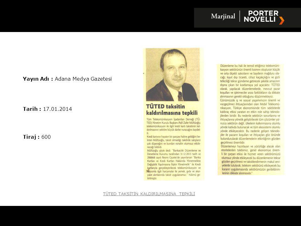 Yayın Adı : Adana Medya Gazetesi Tarih : 17.01.2014 Tiraj : 600 T Ü TED TAKSİTİN KALDIRILMASINA TEPKİLİ