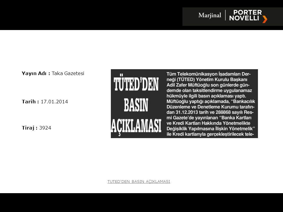 Yayın Adı : Taka Gazetesi Tarih : 17.01.2014 Tiraj : 3924 TUTED DEN BASIN A Ç IKLAMASI