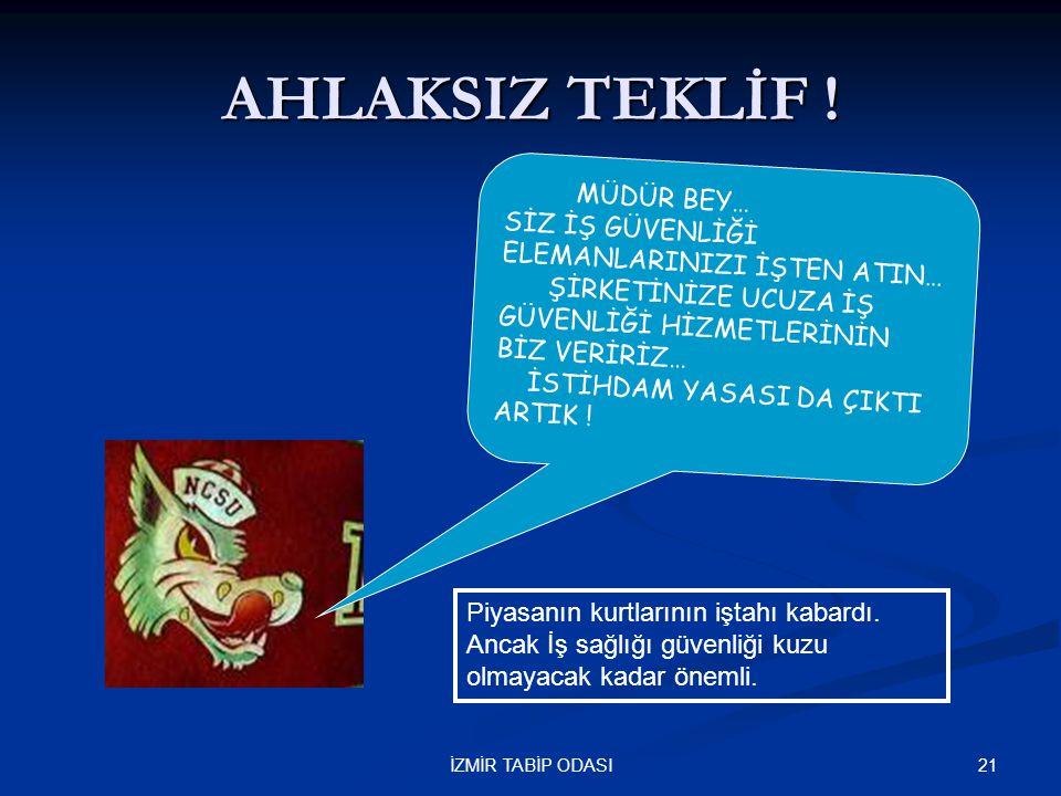 21İZMİR TABİP ODASI AHLAKSIZ TEKLİF .