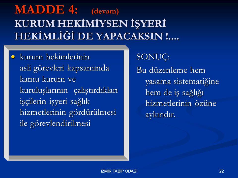 22İZMİR TABİP ODASI MADDE 4: (devam) KURUM HEKİMİYSEN İŞYERİ HEKİMLİĞİ DE YAPACAKSIN !....