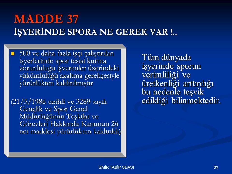 39İZMİR TABİP ODASI MADDE 37 İŞYERİNDE SPORA NE GEREK VAR !..