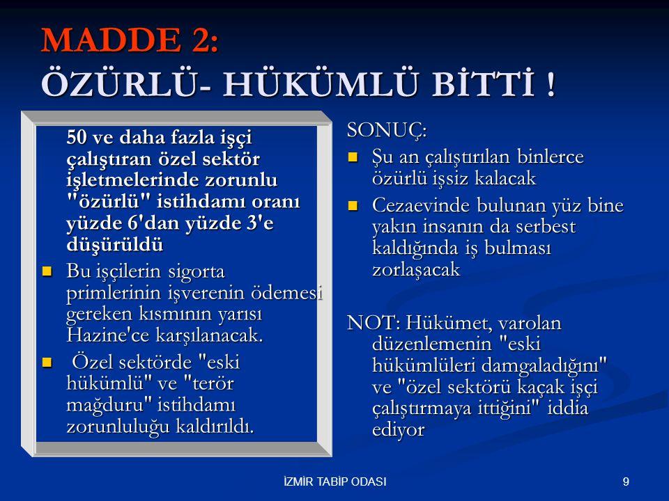 30İZMİR TABİP ODASI MADDE 30 EĞİTİM VE SERTİFİKA ARTIK ÇALIŞMA BAKANLIĞININDIR….