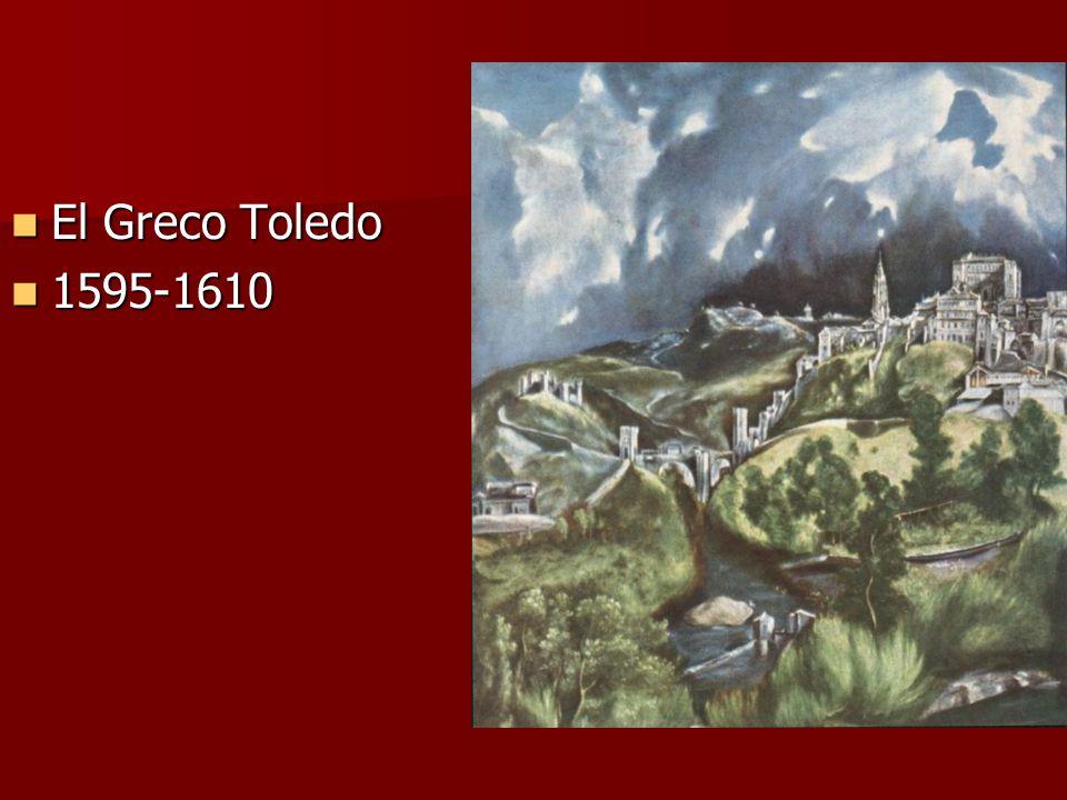El Greco Toledo El Greco Toledo 1595-1610 1595-1610