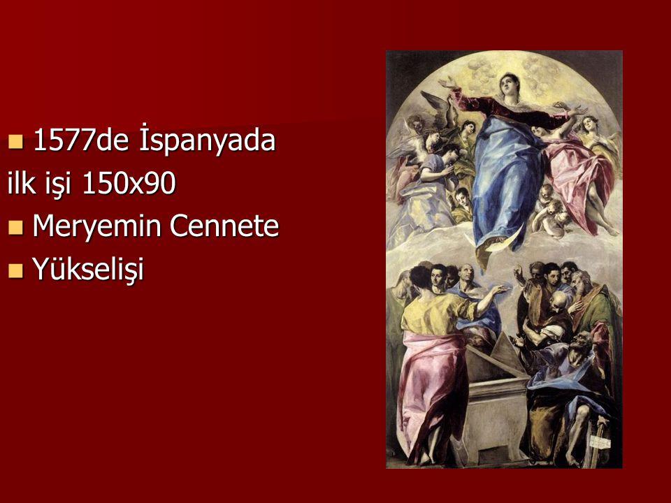 1577de İspanyada 1577de İspanyada ilk işi 150x90 Meryemin Cennete Meryemin Cennete Yükselişi Yükselişi