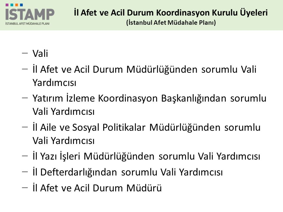 ANA ÇÖZÜM ORTAĞI İstanbul AFAD DESTEK ÇÖZÜM ORTAKLARI Garnizon Komutanlığı İl Emniyet Müdürlüğü İl Jandarma Komutanlığı DSİ 14.