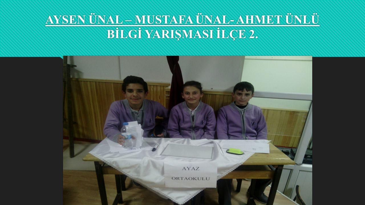 AYSEN ÜNAL – MUSTAFA ÜNAL- AHMET ÜNLÜ BİLGİ YARIŞMASI İLÇE 2.