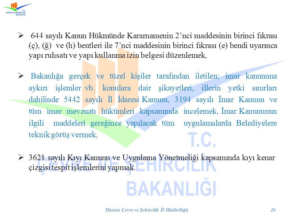  644 sayılı Kanun Hükmünde Kararnamenin 2'nci maddesinin birinci fıkrası (ç), (ğ) ve (h) bentleri ile 7'nci maddesinin birinci fıkrası (e) bendi uyar