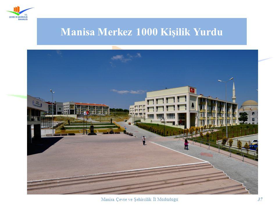 Manisa Çevre ve Şehircilik İl Müdürlüğü37 Manisa Merkez 1000 Kişilik Yurdu