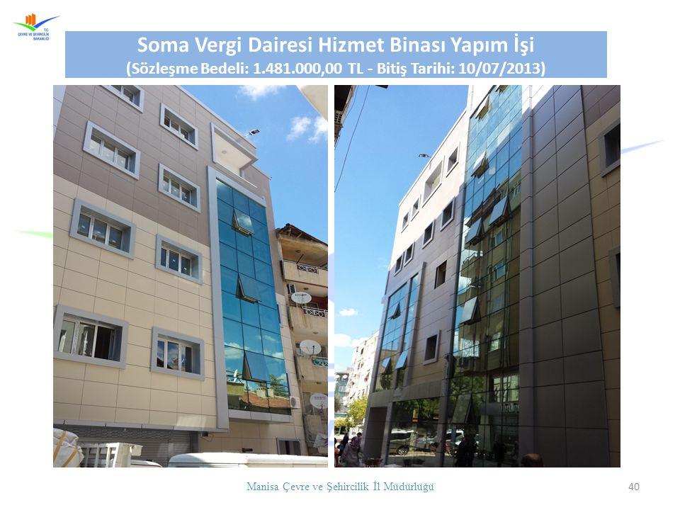 Manisa Çevre ve Şehircilik İl Müdürlüğü 40 Soma Vergi Dairesi Hizmet Binası Yapım İşi (Sözleşme Bedeli: 1.481.000,00 TL - Bitiş Tarihi: 10/07/2013)
