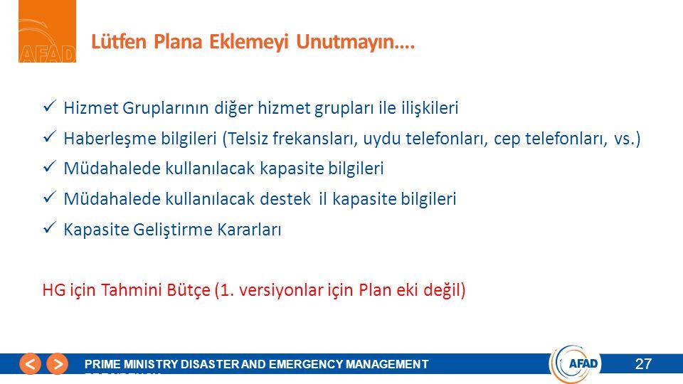 27 PRIME MINISTRY DISASTER AND EMERGENCY MANAGEMENT PRESIDENCY Lütfen Plana Eklemeyi Unutmayın…. Hizmet Gruplarının diğer hizmet grupları ile ilişkile