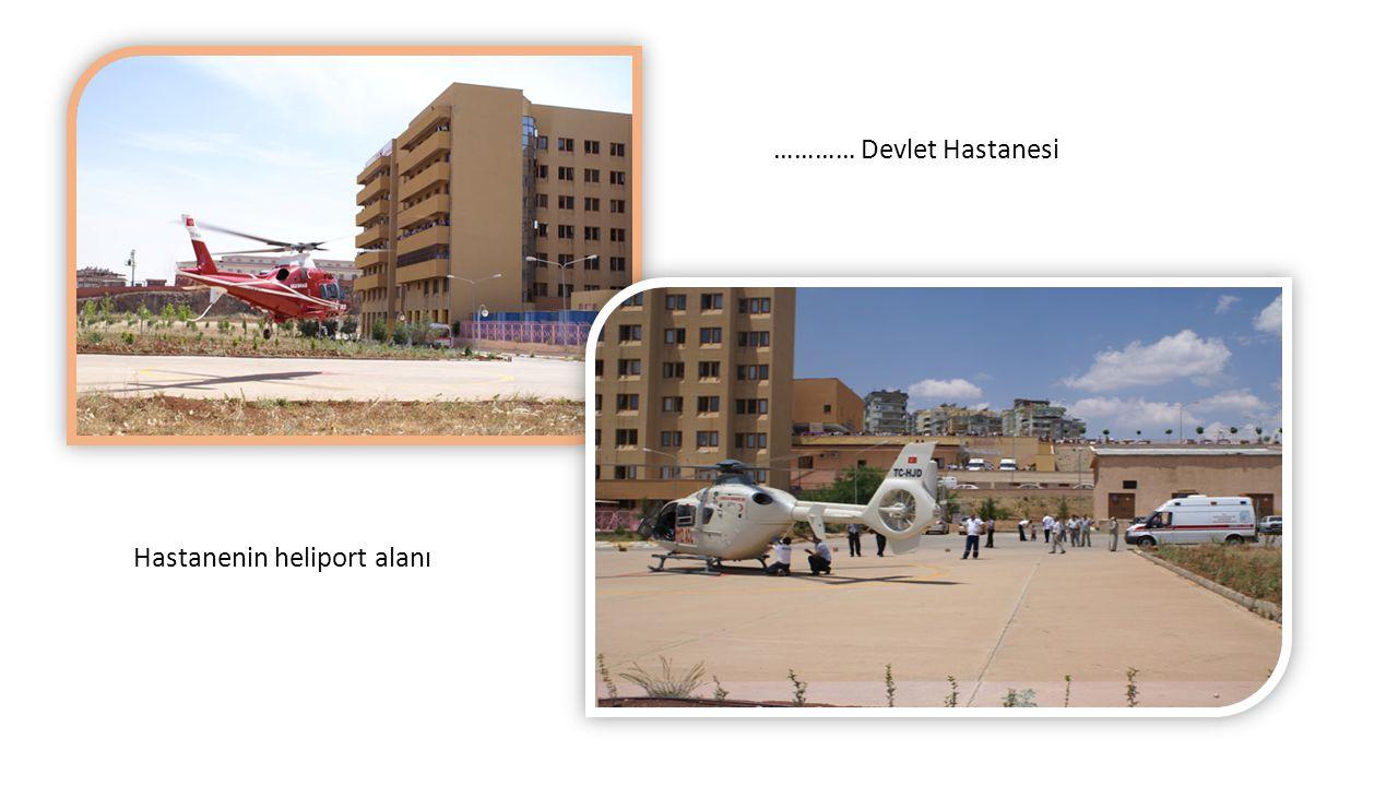 Hastanenin heliport alanı ………… Devlet Hastanesi