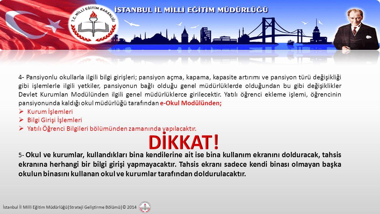 İstanbul İl Milli Eğitim Müdürlüğü|Strateji Geliştirme Bölümü|© 2014 6287 sayılı Kanun kapsamında dönüştürme işlemi yapılmış olan ayrı kurum koduna sahip ilkokul ve ortaokul aynı binada eğitim veriyor ise, e-Okul Modülü içerisinde bulunan bina kullanımı ve diğer bina bilgileri ekranlarına bilgi girişi yapılırken; a) İlgili Kanun kapsamında dönüşüm işlmelerinde oluşturulan il Milli Egitim Müdürlüğü Eğitim Bölümü Planlama Komisyonunca, bina mülkiyetinin ilkokula mı ortaokula mı ait olduğu belirlenip okul müdürlüğüne bildirilecektir.