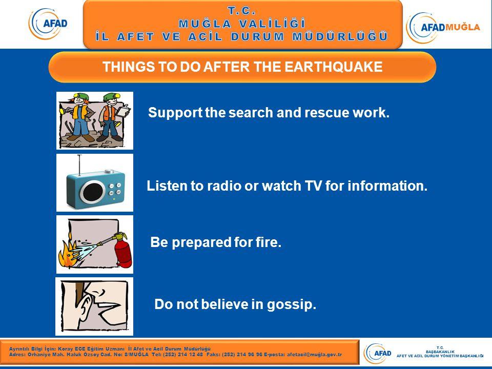 T.C. MUĞLA VALİLİĞİ İL AFET VE ACİL DURUM MÜDÜRLÜĞÜ MUĞLA THINGS TO DO AFTER THE EARTHQUAKE Ayrıntılı Bilgi İçin: Koray ECE Eğitim Uzmanı İl Afet ve A