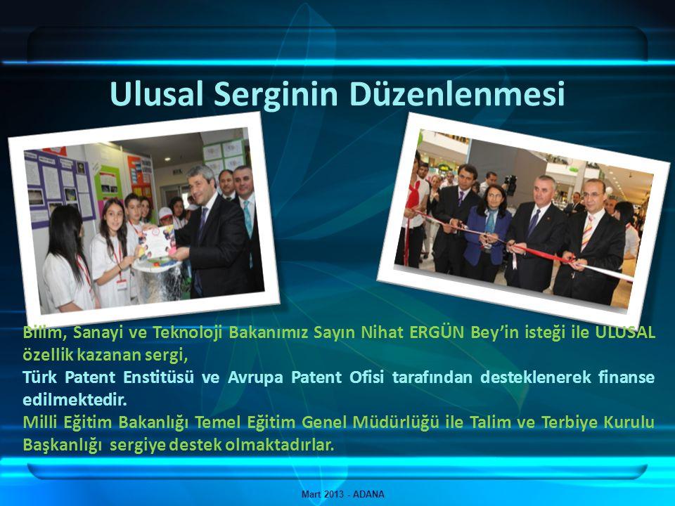 Ulusal Serginin Düzenlenmesi Mart 2013 - ADANA Bilim, Sanayi ve Teknoloji Bakanımız Sayın Nihat ERGÜN Bey'in isteği ile ULUSAL özellik kazanan sergi,