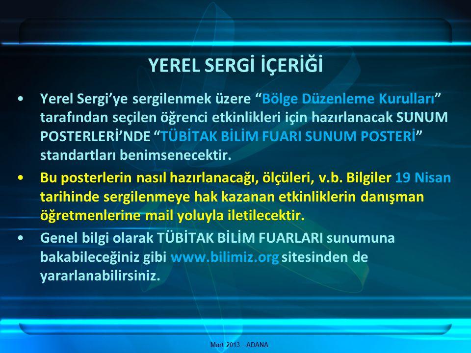 """YEREL SERGİ İÇERİĞİ Mart 2013 - ADANA Yerel Sergi'ye sergilenmek üzere """"Bölge Düzenleme Kurulları"""" tarafından seçilen öğrenci etkinlikleri için hazırl"""