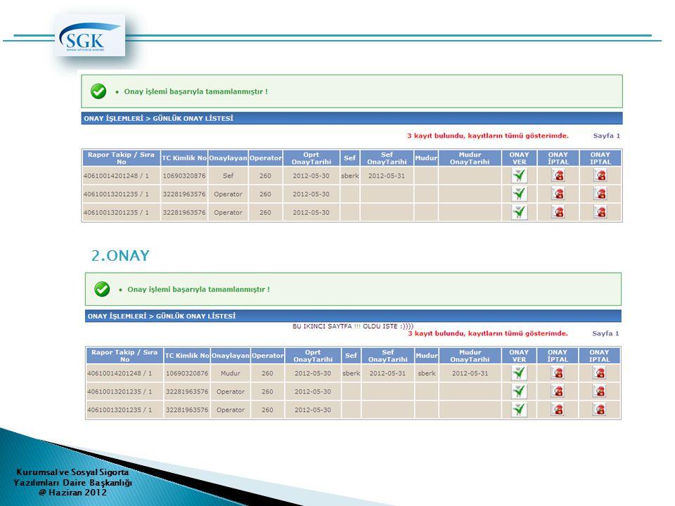 2.ONAY Kurumsal ve Sosyal Sigorta Yazılımları Daire Başkanlığı @ Haziran 2012