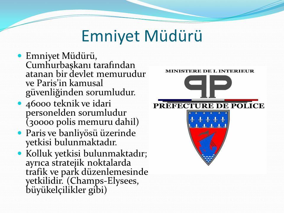 Emniyet Müdürü Emniyet Müdürü, Cumhurbaşkanı tarafından atanan bir devlet memurudur ve Paris'in kamusal güvenliğinden sorumludur.