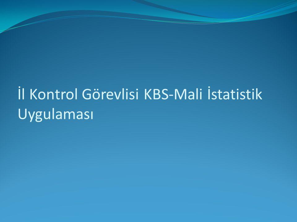 İl Kontrol Görevlisi KBS-Mali İstatistik Uygulaması