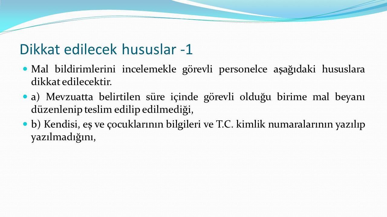 Dikkat edilecek hususlar -2 c) Beyan edilen mal ile ilgili bilgilerin ve kime ait olduğunu belirtir T.C.