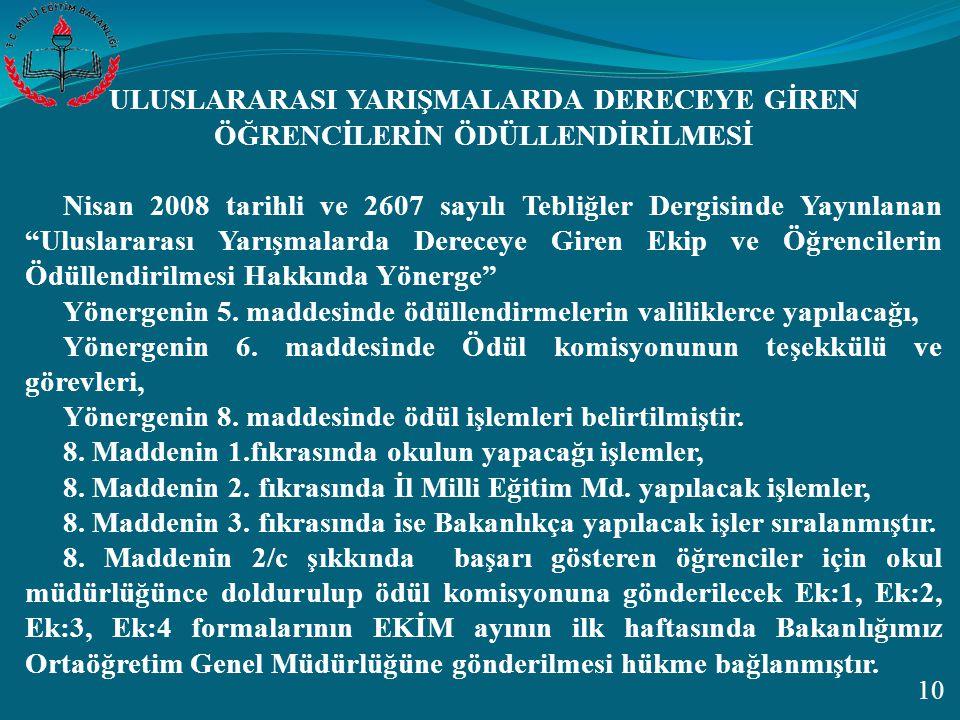 """10 ULUSLARARASI YARIŞMALARDA DERECEYE GİREN ÖĞRENCİLERİN ÖDÜLLENDİRİLMESİ Nisan 2008 tarihli ve 2607 sayılı Tebliğler Dergisinde Yayınlanan """"Uluslarar"""