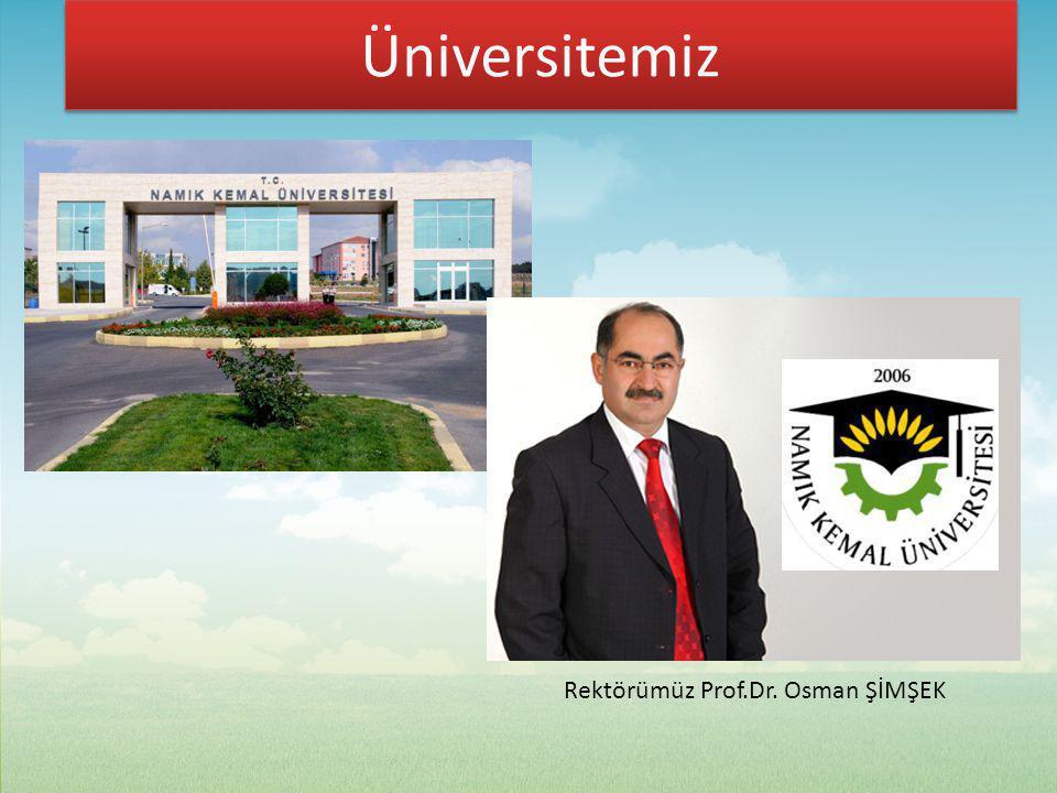 Üniversitemiz Rektörümüz Prof.Dr. Osman ŞİMŞEK