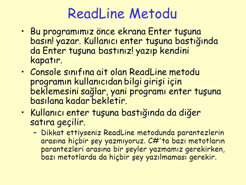 ReadLine Metodu Bu programımız önce ekrana Enter tuşuna basın.