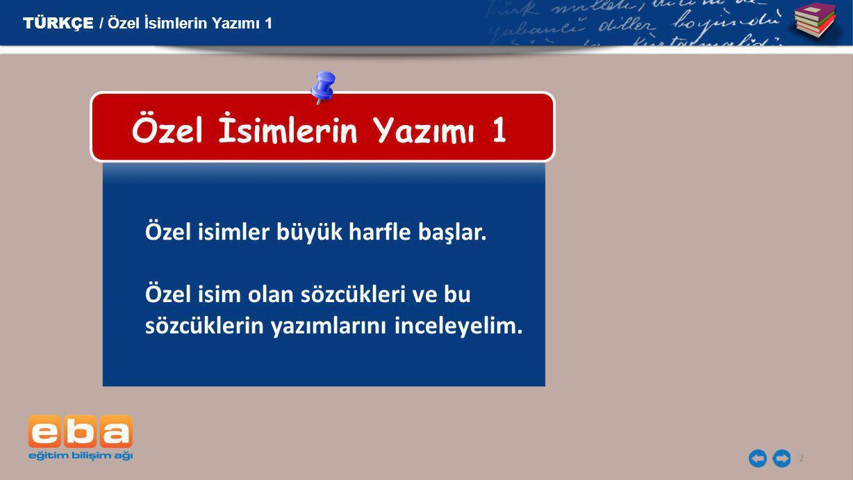 13 16) Yer adları (kıta, bölge, il, ilçe, köy, semt vb.) : Asya, İç Anadolu, İzmir, Turgutlu, Akçaköy, Kızılay vb.