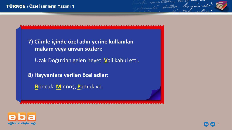 8 9) Millet, boy, oymak adları: TÜRKÇE / Özel İsimlerin Yazımı 1 10) Dil ve lehçe adları: Türk, Alman; Kırgız, Tatar; Hacımusalı, Karakeçili vb.
