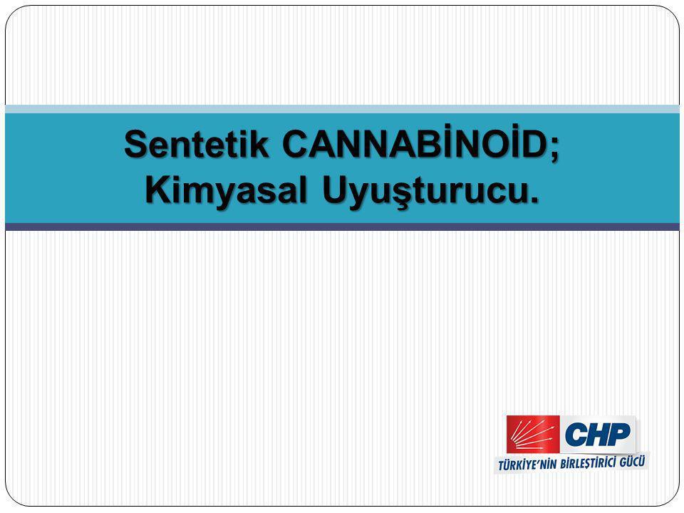 Sentetik CANNABİNOİD; Kimyasal Uyuşturucu.