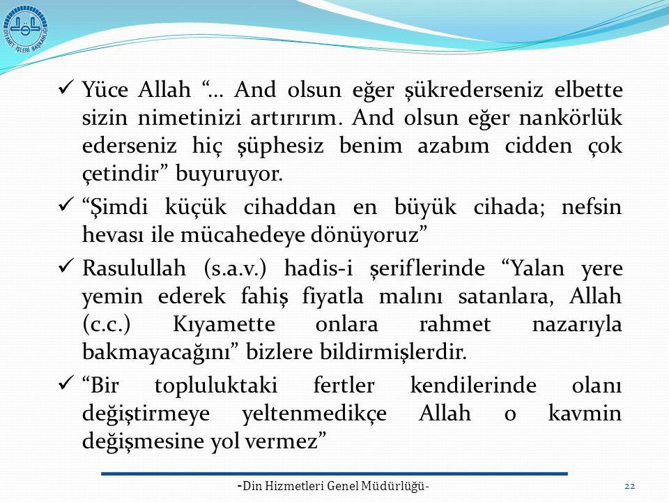 """- Din Hizmetleri Genel Müdürlüğü- 22 Yüce Allah """"… And olsun eğer şükrederseniz elbette sizin nimetinizi artırırım. And olsun eğer nankörlük ederseniz"""