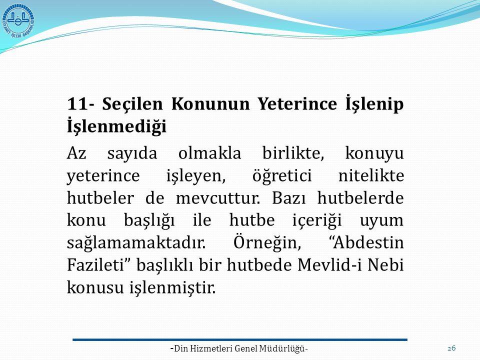 - Din Hizmetleri Genel Müdürlüğü- 26 11- Seçilen Konunun Yeterince İşlenip İşlenmediği Az sayıda olmakla birlikte, konuyu yeterince işleyen, öğretici