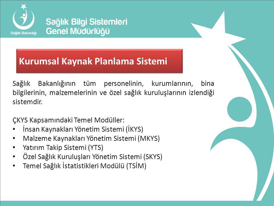 Kurumsal Kaynak Planlama Sistemi Sağlık Bakanlığının tüm personelinin, kurumlarının, bina bilgilerinin, malzemelerinin ve özel sağlık kuruluşlarının izlendiği sistemdir.