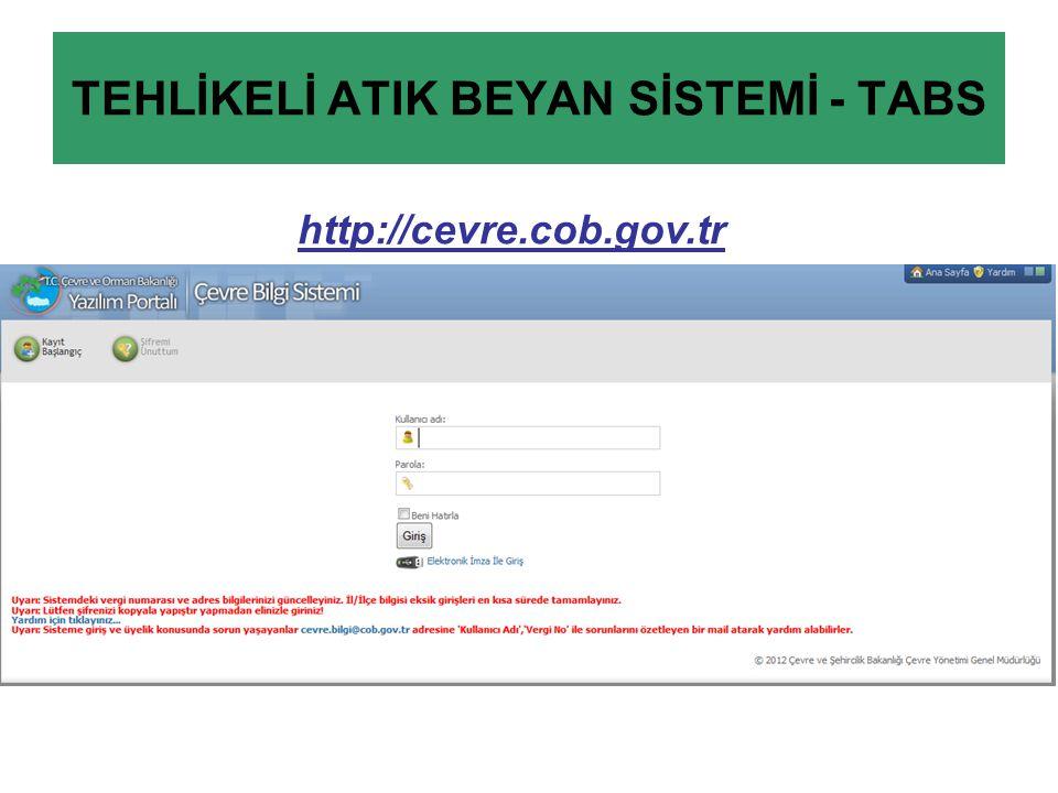 TEHLİKELİ ATIK BEYAN SİSTEMİ - TABS http://cevre.cob.gov.tr