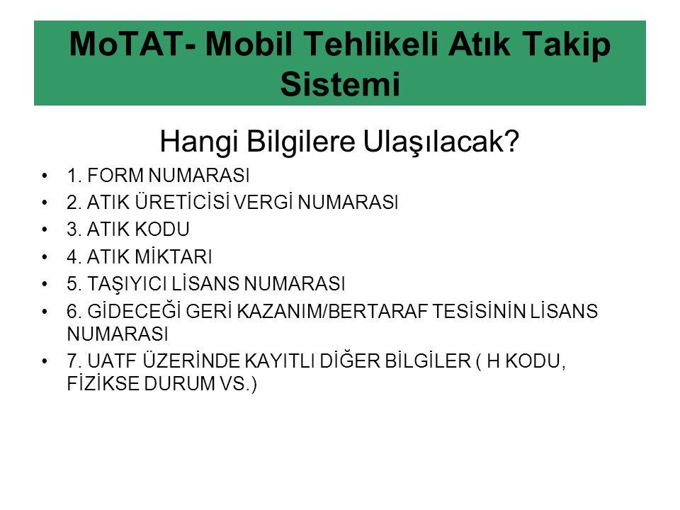 MoTAT- Mobil Tehlikeli Atık Takip Sistemi Hangi Bilgilere Ulaşılacak.