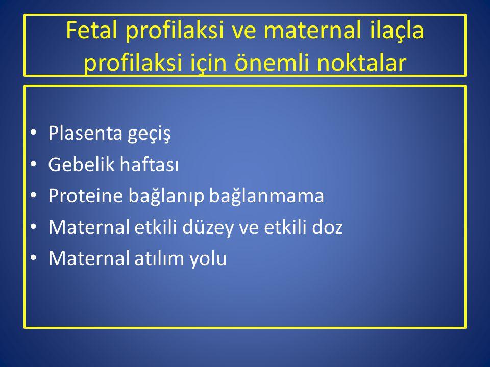 Kim için profilaksi-prevention Fetus için: Anomali riski azaltılması Anne için:Derin ven trombozu riski azaltılması, preeklampsi riski azaltılması Her ikisi için: Anne için olan tüm durumlar, enfeksiyon, preeklampsi, IUGR