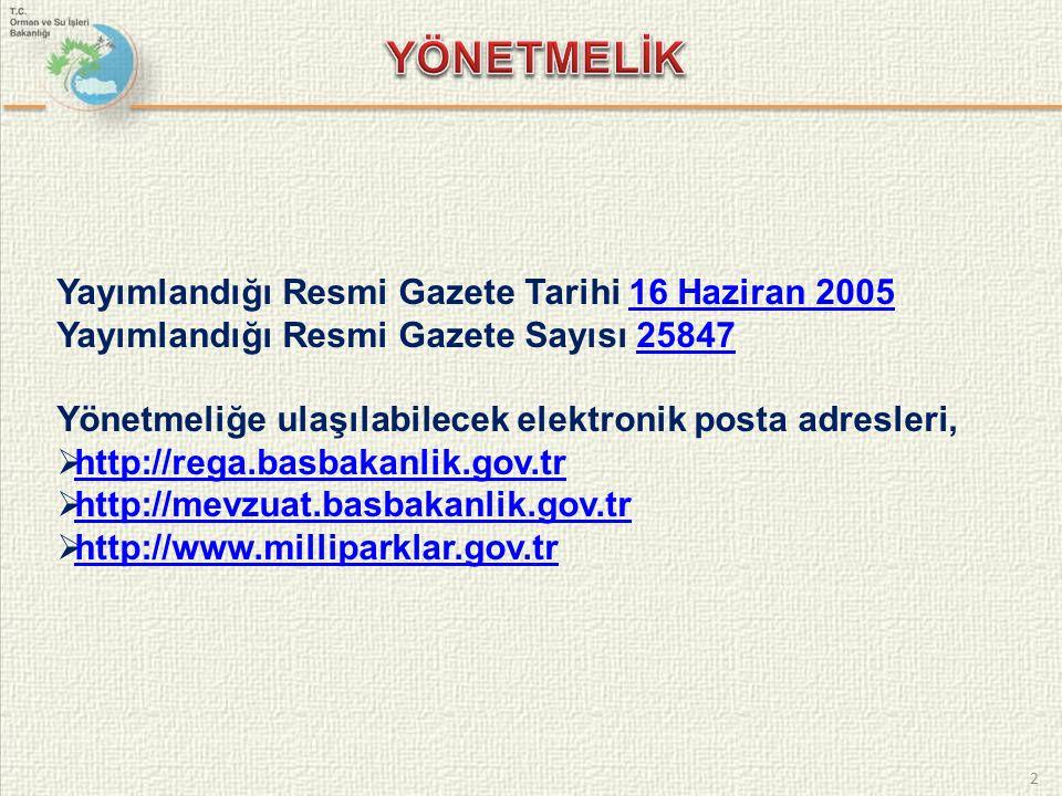 2 Yayımlandığı Resmi Gazete Tarihi 16 Haziran 2005 Yayımlandığı Resmi Gazete Sayısı 25847 Yönetmeliğe ulaşılabilecek elektronik posta adresleri,  htt
