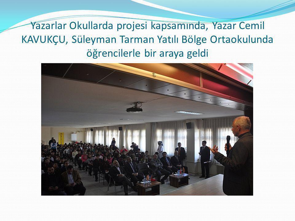 'YAZARLAR OKULLARI İLE BULUŞUYOR PROJESİ' İl Milli Eğitim Müdürlüğü ve Müstakil Sanayici İş Adamları Derneği (MÜSİAD) tarafından yürütülen proje kapsamında, yazar Cemil Kavukçu öğrencilerle buluştu.