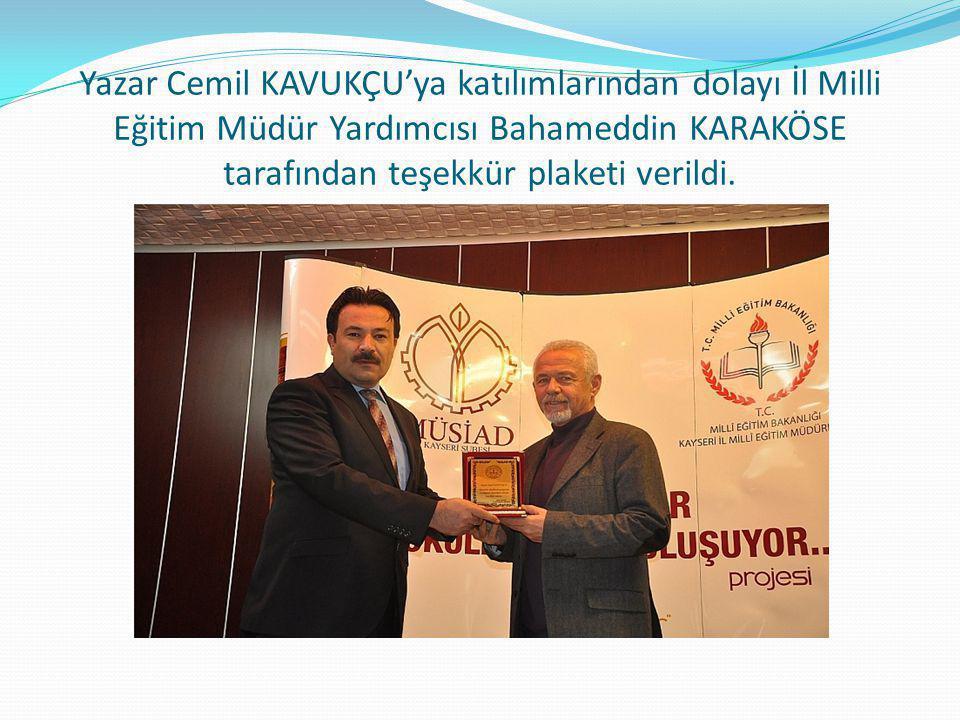 Törende katkılarından dolayı Müstakil Sanayici İş Adamları Derneği (MÜSİAD) Başkan Yardımcısı Murat Cahid ÇINGI'ya,İl Milli Eğitim Şube Müdürü Ekrem KAYAASLAN tarafından plaket verildi.