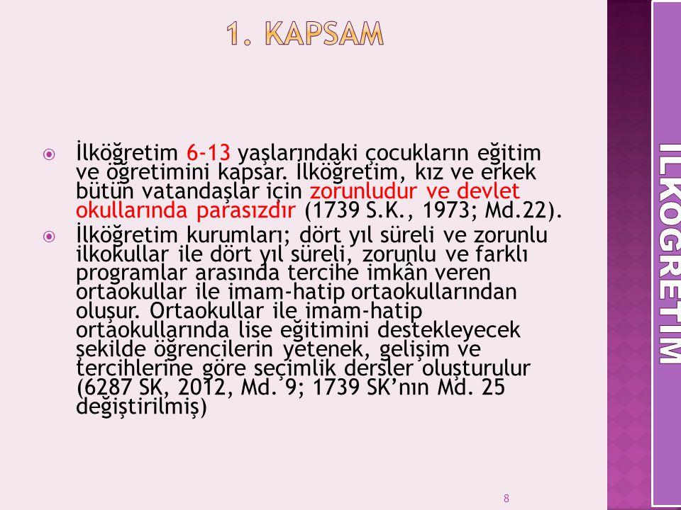9  Her Türk çocuğuna iyi bir vatandaş olmak için gerekli temel bilgi, beceri, davranış ve alışkanlıkları kazandırmak; onu milli ahlak anlayışına uygun olarak yetiştirmek.
