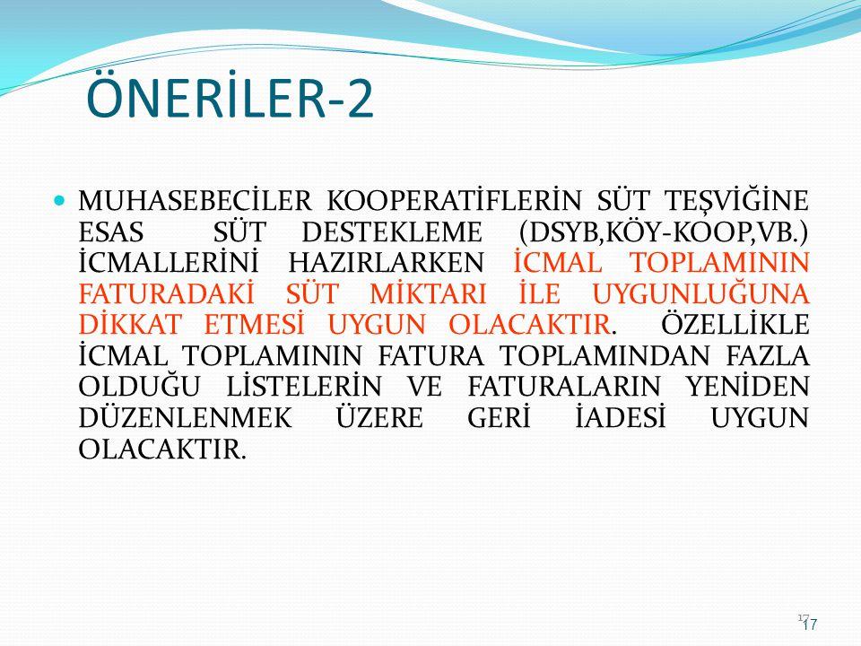 ÖNERİLER-2 MUHASEBECİLER KOOPERATİFLERİN SÜT TEŞVİĞİNE ESAS SÜT DESTEKLEME (DSYB,KÖY-KOOP,VB.) İCMALLERİNİ HAZIRLARKEN İCMAL TOPLAMININ FATURADAKİ SÜT