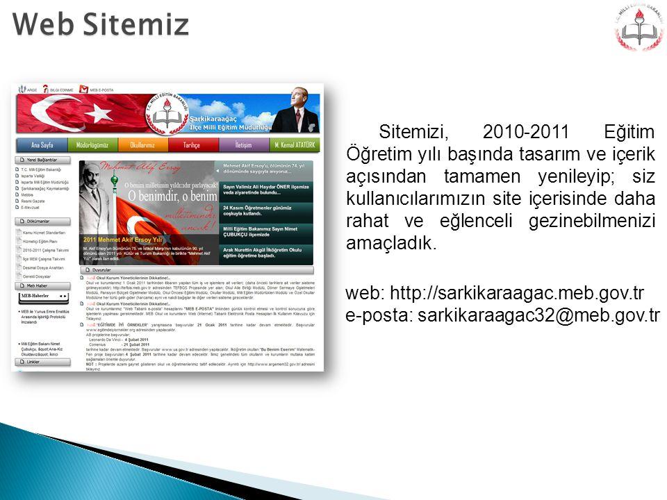 Web Sitemiz Sitemizi, 2010-2011 Eğitim Öğretim yılı başında tasarım ve içerik açısından tamamen yenileyip; siz kullanıcılarımızın site içerisinde daha