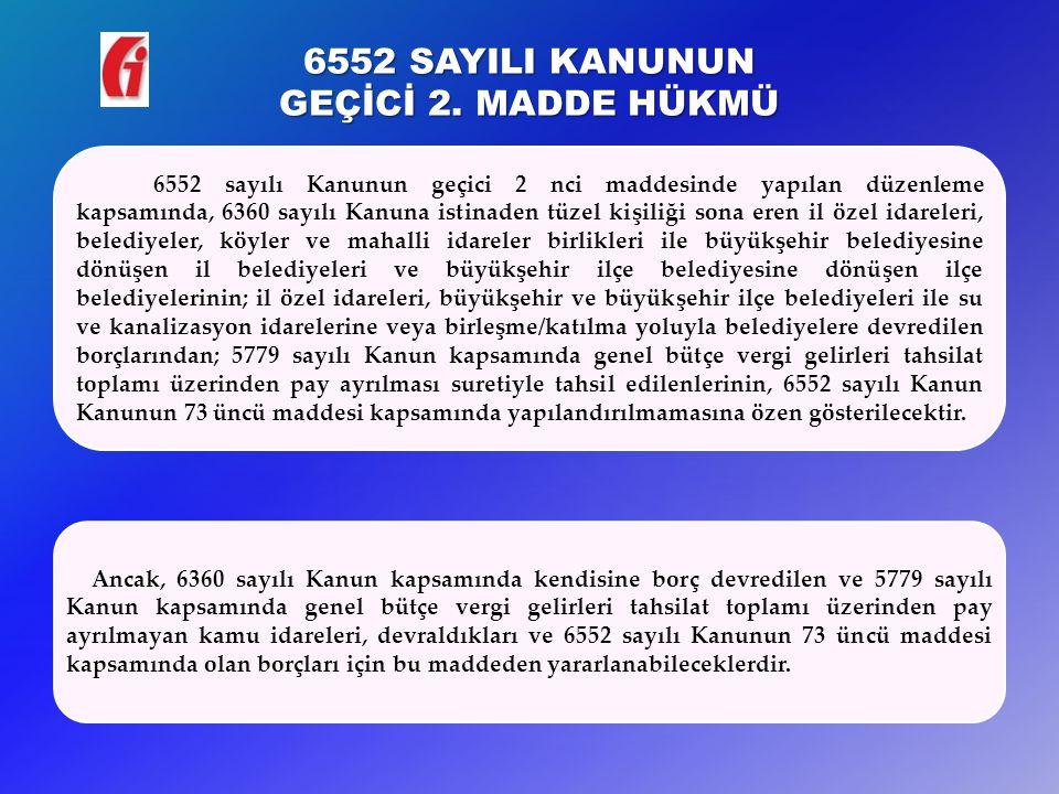6552 SAYILI KANUNUN GEÇİCİ 2.