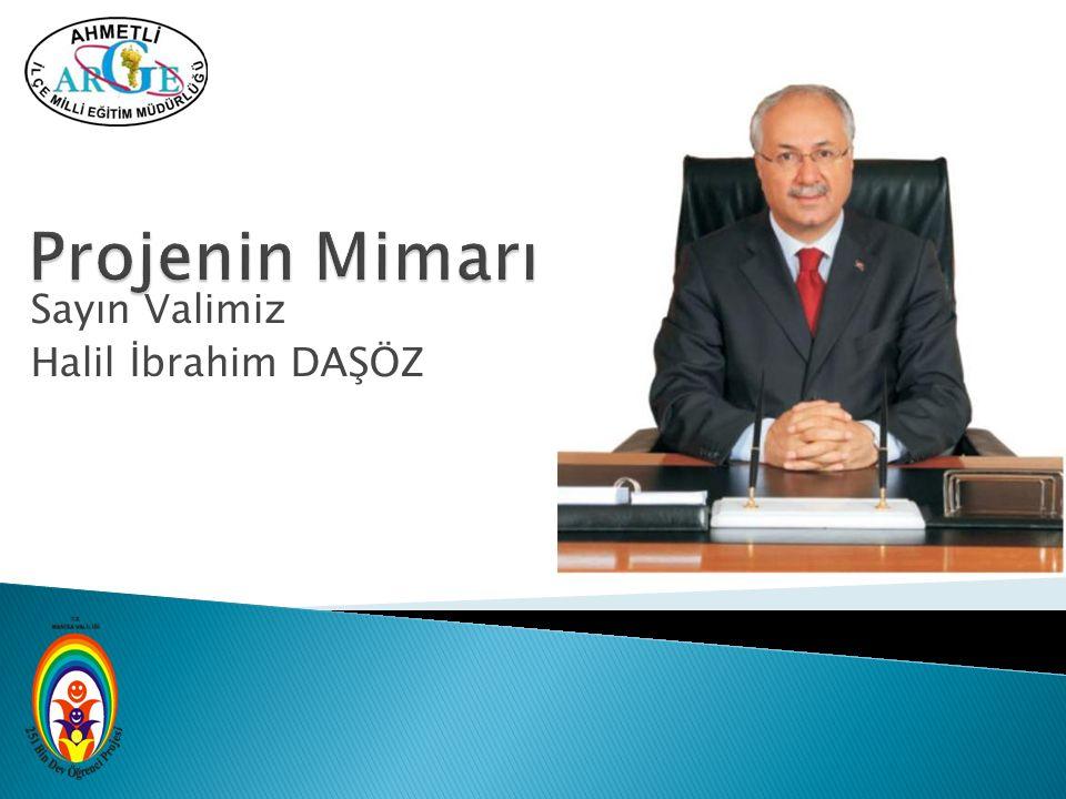 Sayın Valimiz Halil İbrahim DAŞÖZ