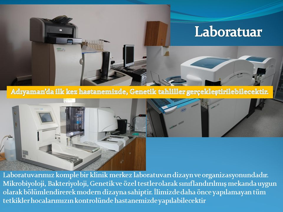 Laboratuvarımız komple bir klinik merkez laboratuvarı dizayn ve organizasyonundadır. Mikrobiyoloji, Bakteriyoloji, Genetik ve özel testler olarak sını