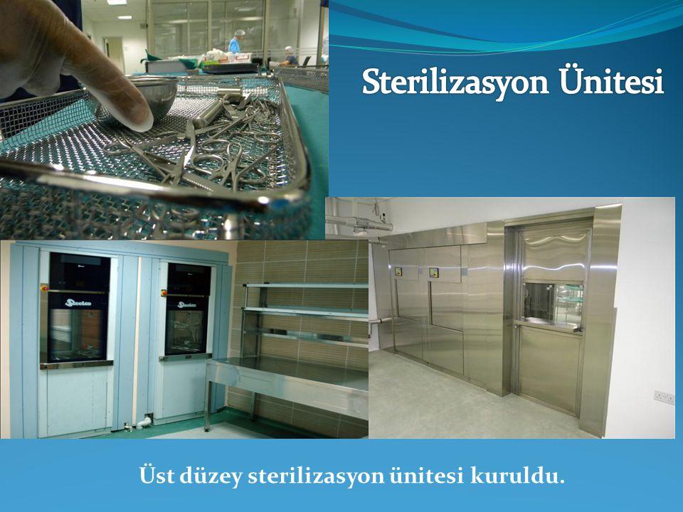 Üst düzey sterilizasyon ünitesi kuruldu.
