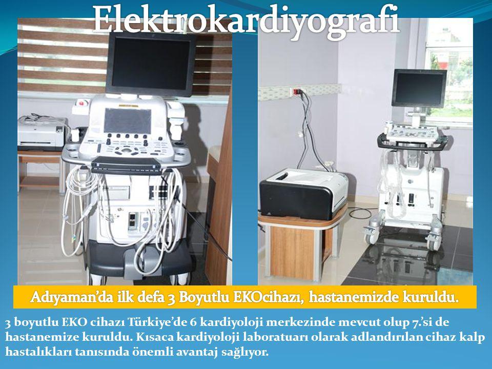 3 boyutlu EKO cihazı Türkiye'de 6 kardiyoloji merkezinde mevcut olup 7.'si de hastanemize kuruldu. Kısaca kardiyoloji laboratuarı olarak adlandırılan