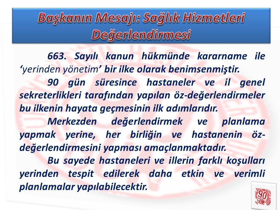 663. Sayılı kanun hükmünde kararname ile 'yerinden yönetim' bir ilke olarak benimsenmiştir.