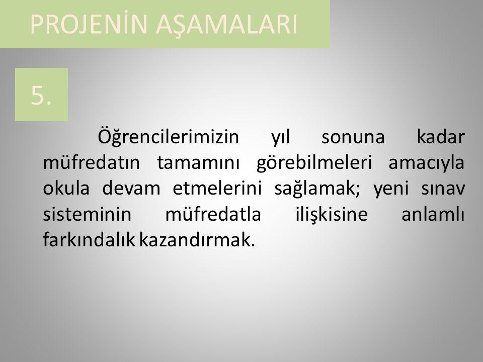 PROJENİN AŞAMALARI 5.5.